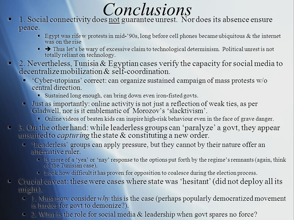 Conclusions  1. Social connectivity does not guarantee unrest.