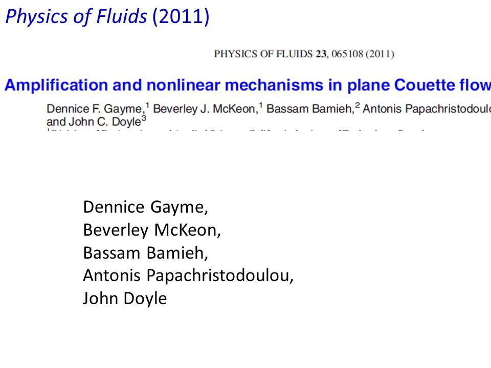 Physics of Fluids (2011) Dennice Gayme, Beverley McKeon, Bassam Bamieh, Antonis Papachristodoulou, John Doyle