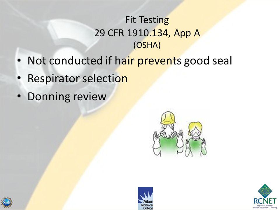 Fit Testing Two methods – Qualitative fit test (QLFT) – Quantitative fit test (QNFT) (measures effectiveness numerically) http://www.trainingprofessio