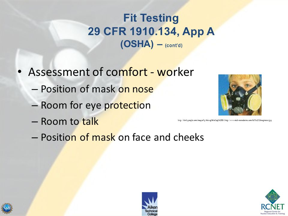 Fit Testing 29 CFR 1910.134, App A (OSHA) Not conducted if hair prevents good seal Respirator selection Donning review