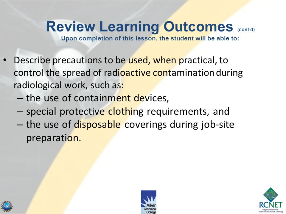 Describe techniques for controlling the spread of contamination to personnel and equipment, including the following: use of protective clothing packag