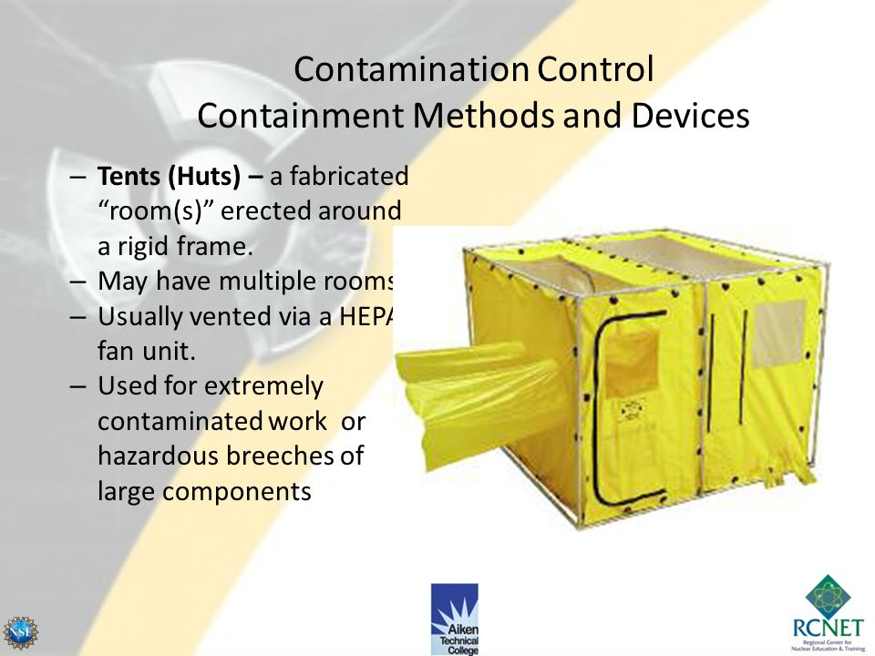 Contamination Control Containment Methods and Devices Various types of containment devices or methods are available (cont'd): – Glove Bag – a total en