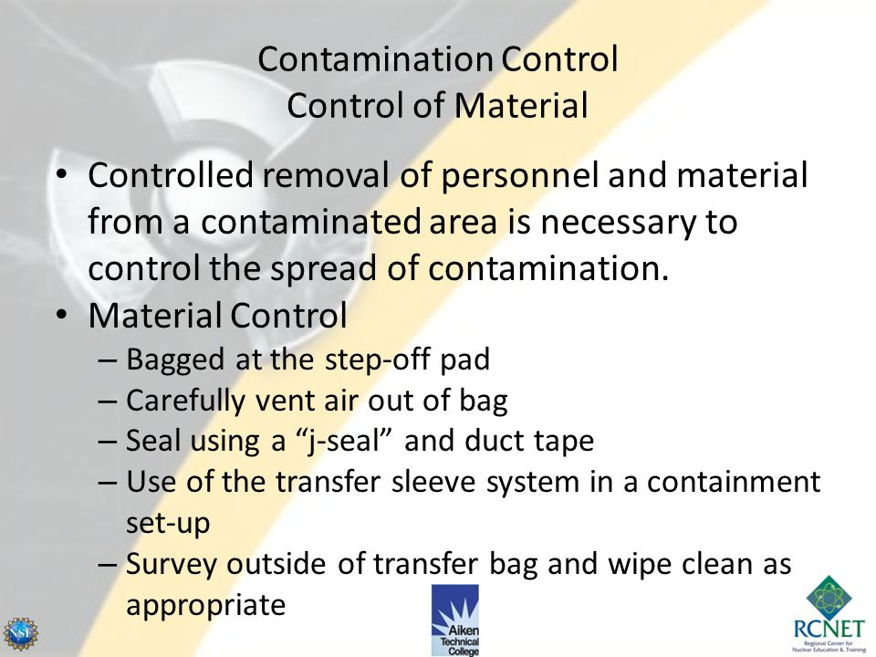 Contamination Control Work Site Preparation In addition to installation of catch basins or containment devices, the following items or techniques can