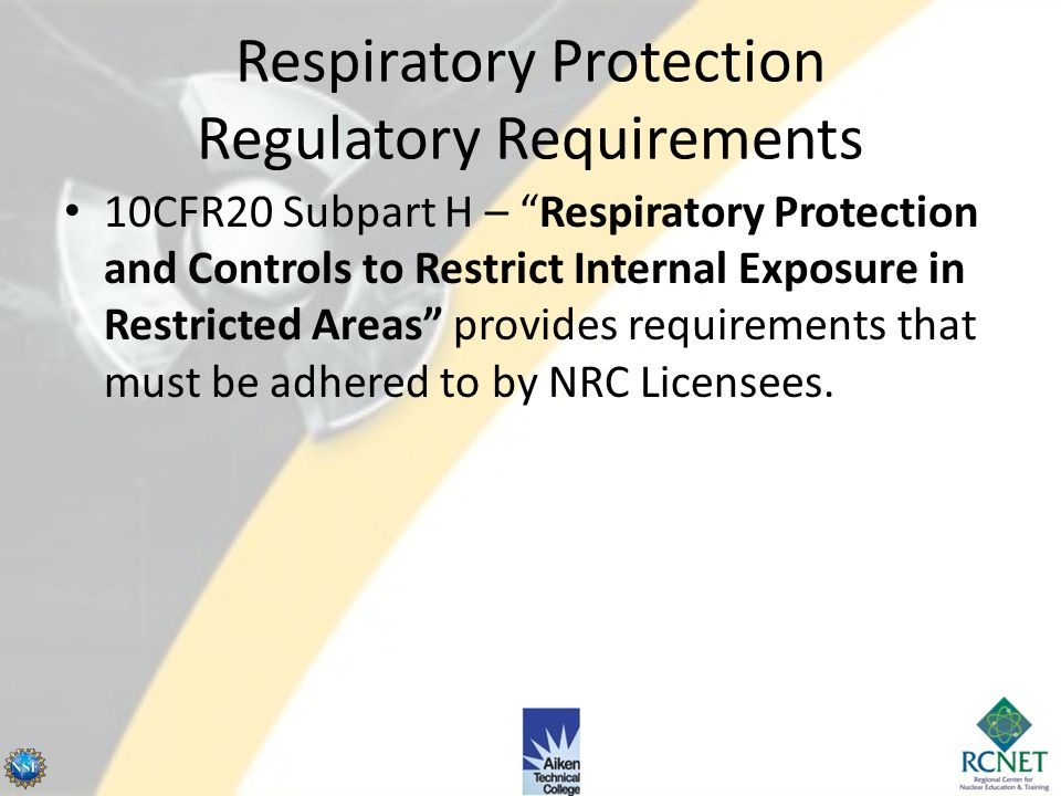 Respiratory Protection Regulatory Requirements Previously the causes for airborne radioactivity and the measures taken to mitigate airborne radioactiv