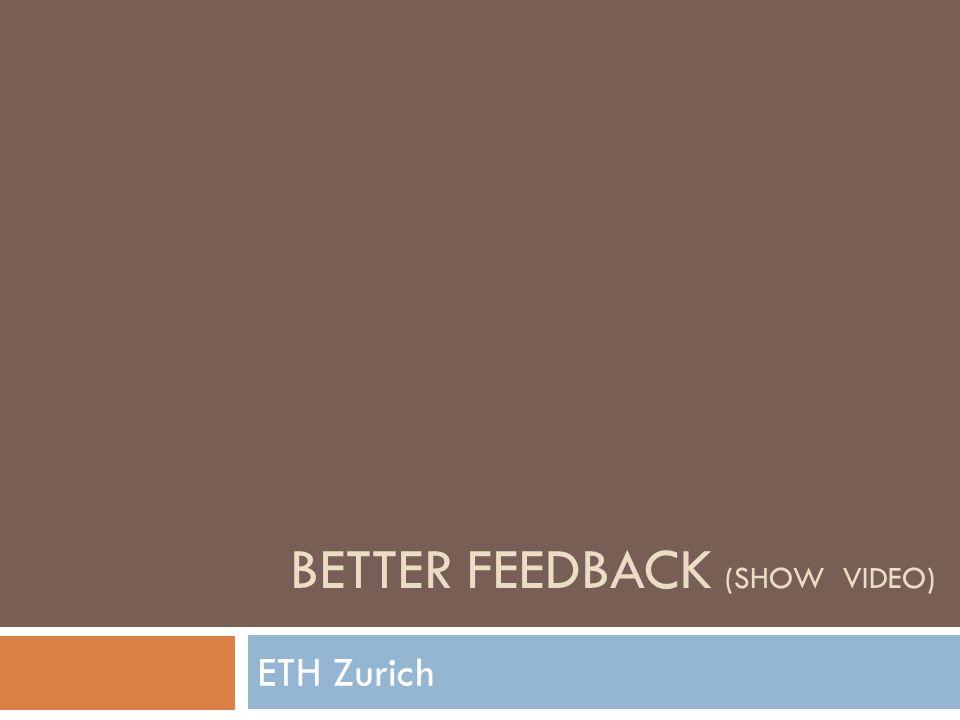 ETH Zurich BETTER FEEDBACK (SHOW VIDEO)
