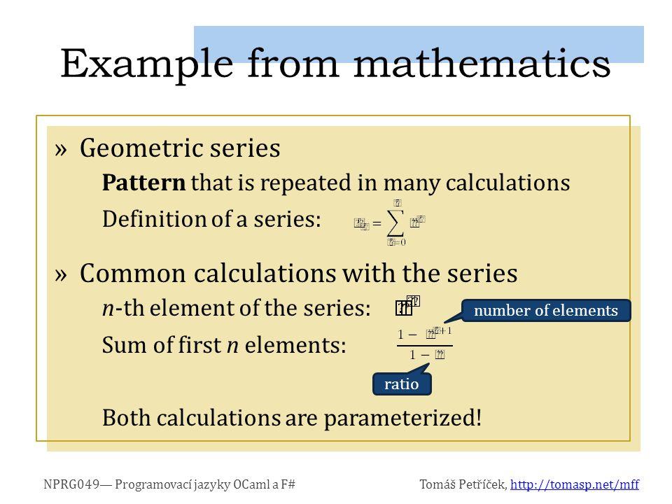 NPRG049— Programovací jazyky OCaml a F#Tomáš Petříček, http://tomasp.net/mffhttp://tomasp.net/mff »Higher-order functions (e.g.