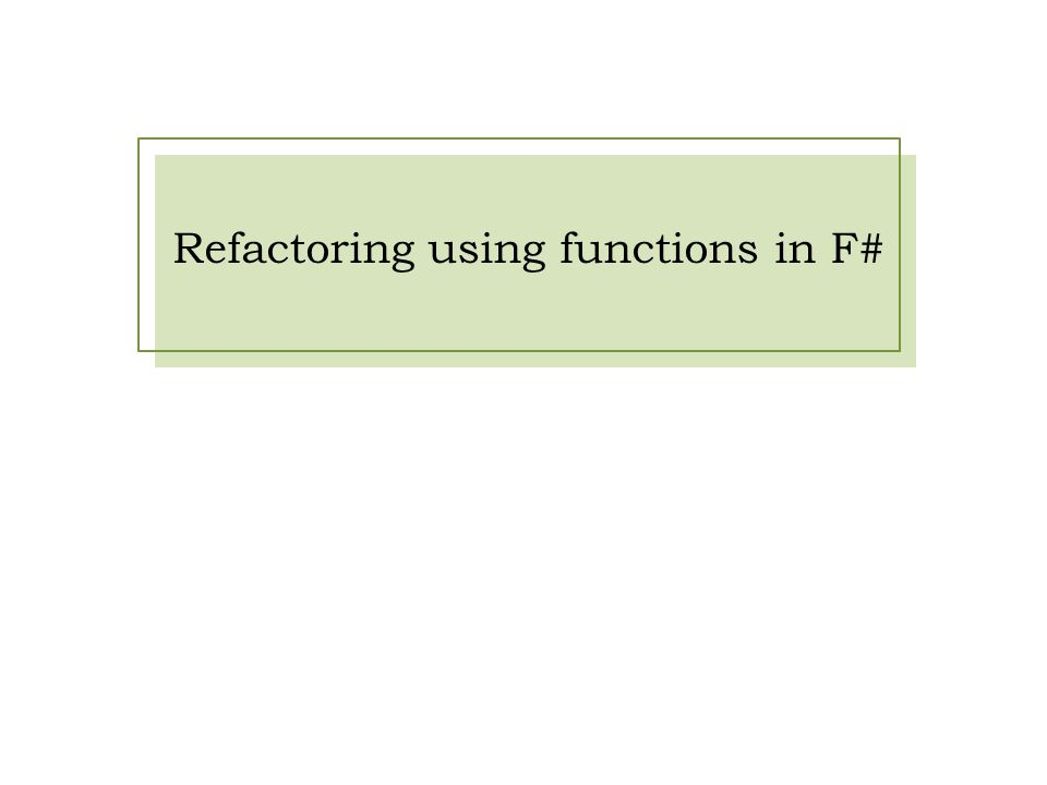 Refactoring using functions in F#