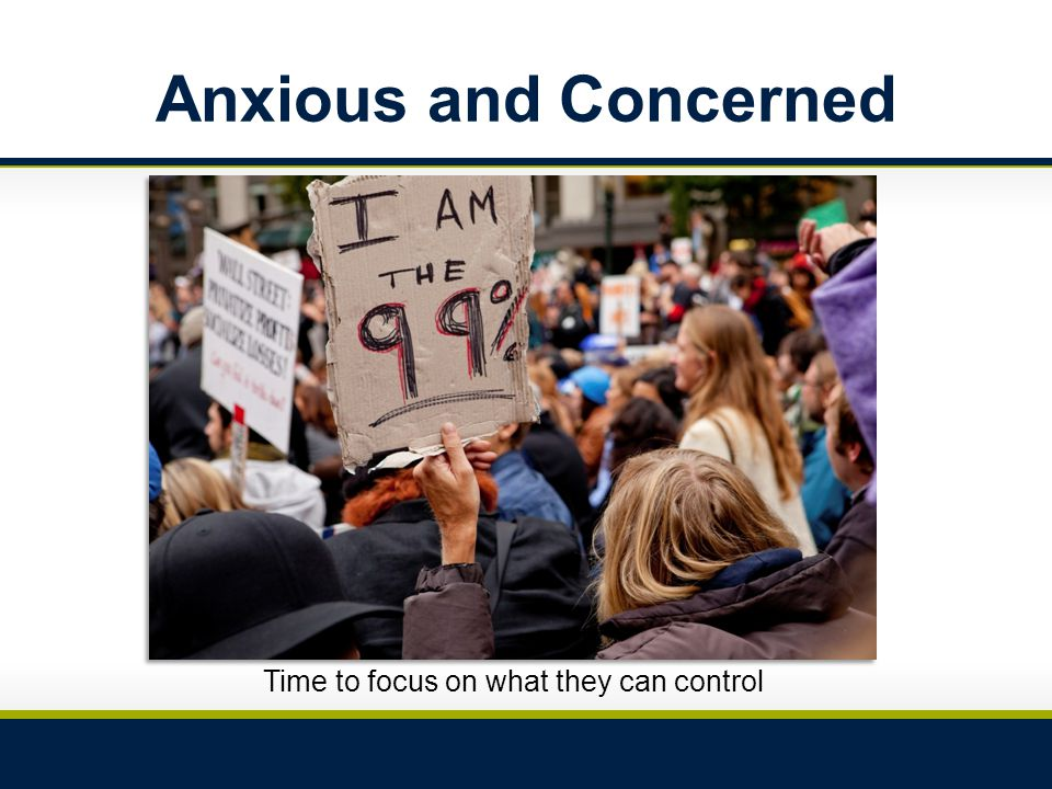 Anxious and Concerned Time to focus on what they can control