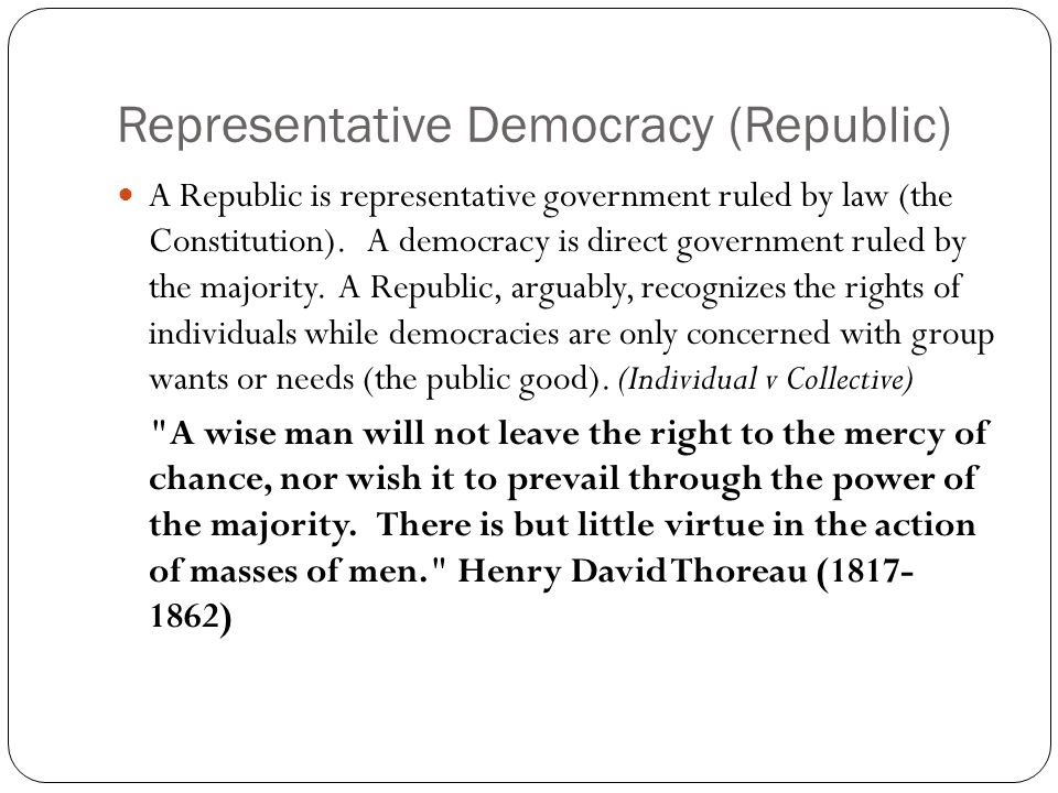 DEMOCRACY A government of the masses.