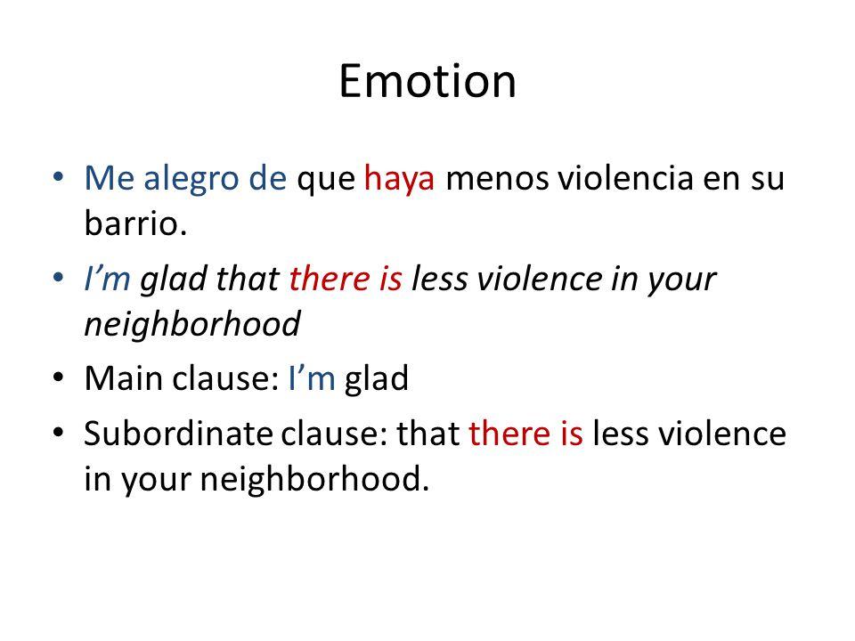 Emotion Me alegro de que haya menos violencia en su barrio.