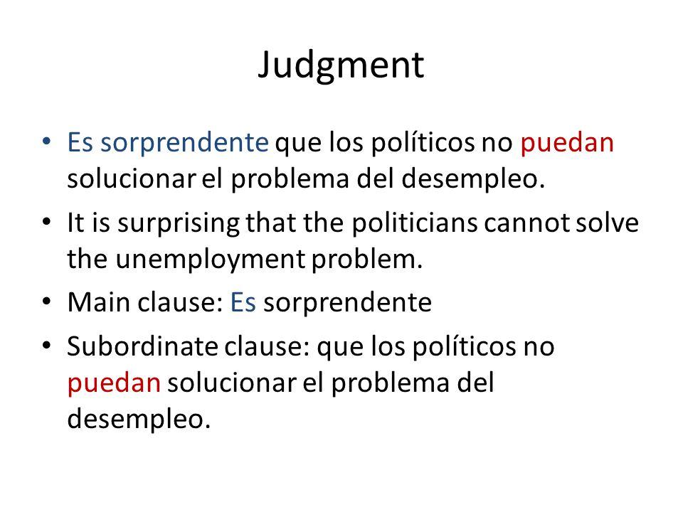 Judgment Es sorprendente que los políticos no puedan solucionar el problema del desempleo.