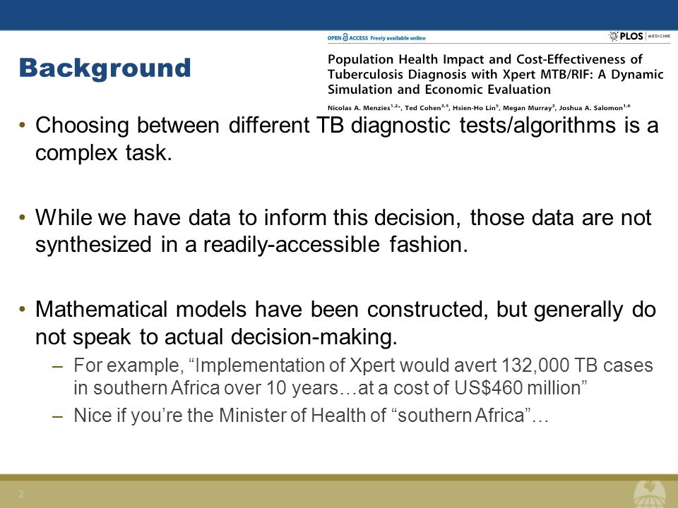 Background Choosing between different TB diagnostic tests/algorithms is a complex task.
