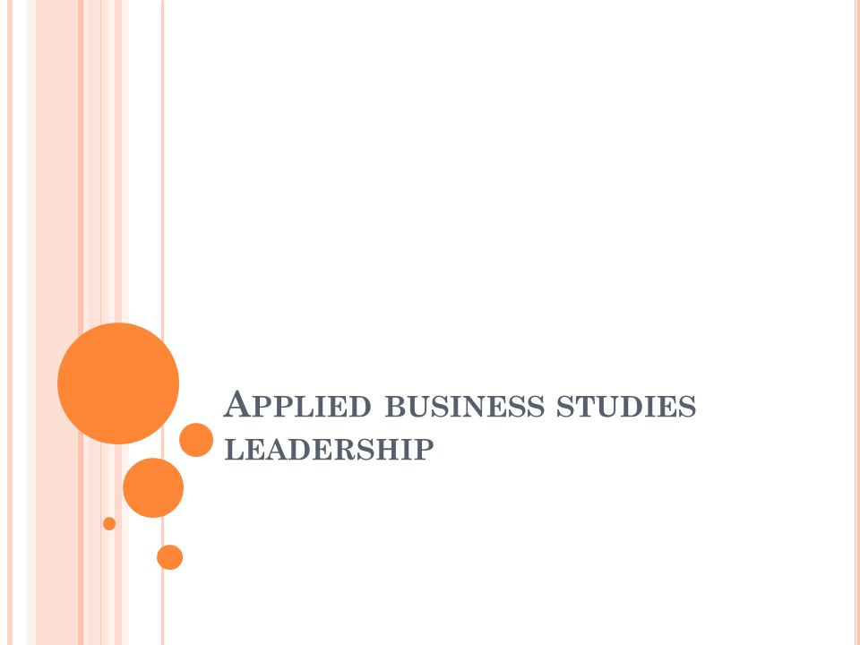 A PPLIED BUSINESS STUDIES LEADERSHIP