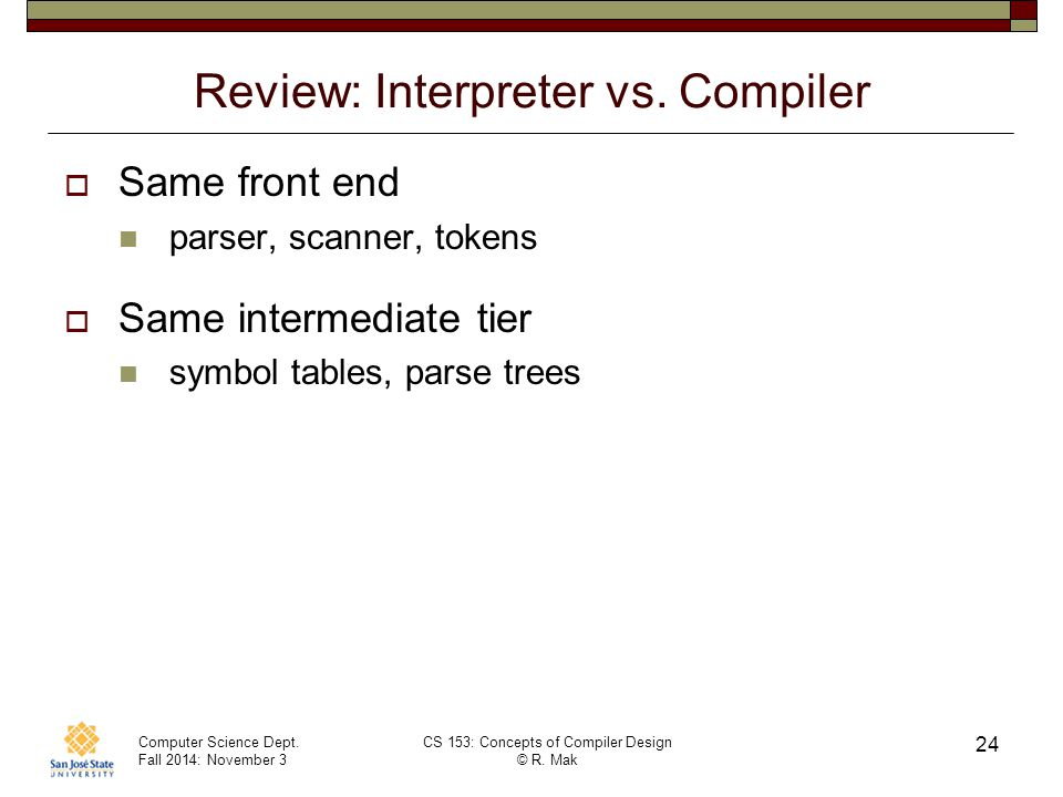 Computer Science Dept. Fall 2014: November 3 CS 153: Concepts of Compiler Design © R.