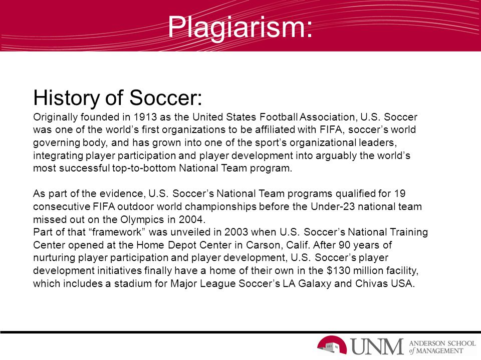 Plagiarism: History of Soccer: Originally founded in 1913 as the United States Football Association, U.S.