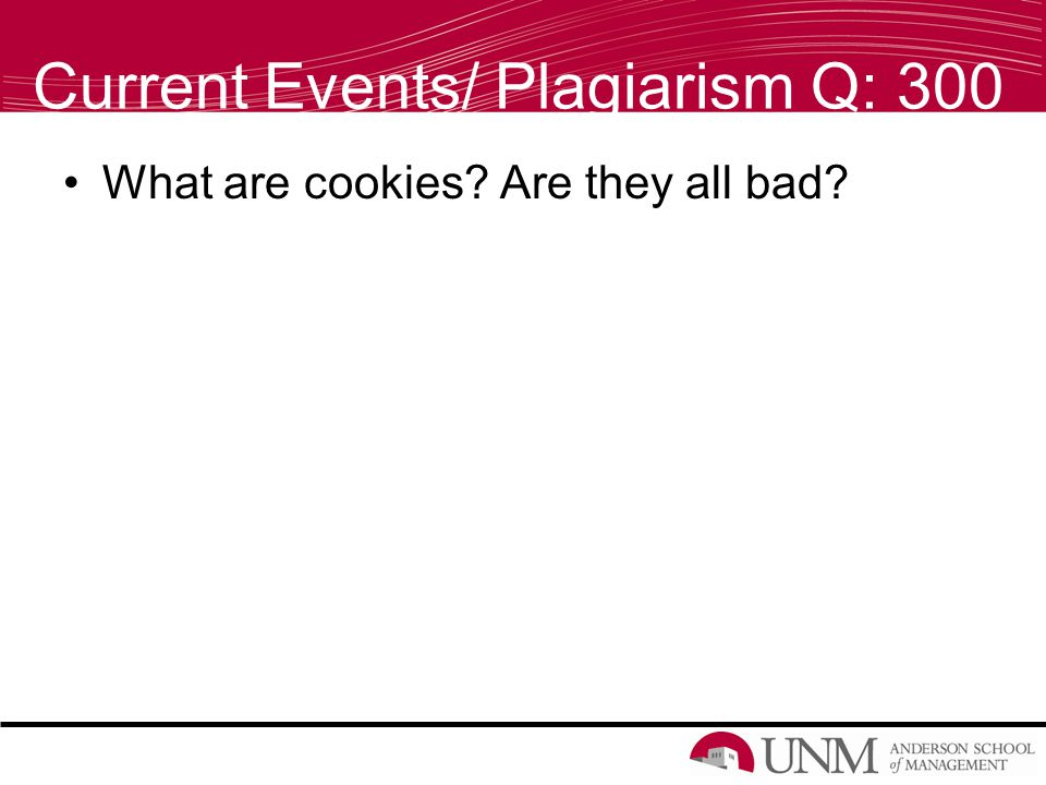What are cookies Are they all bad Current Events/ Plagiarism Q: 300