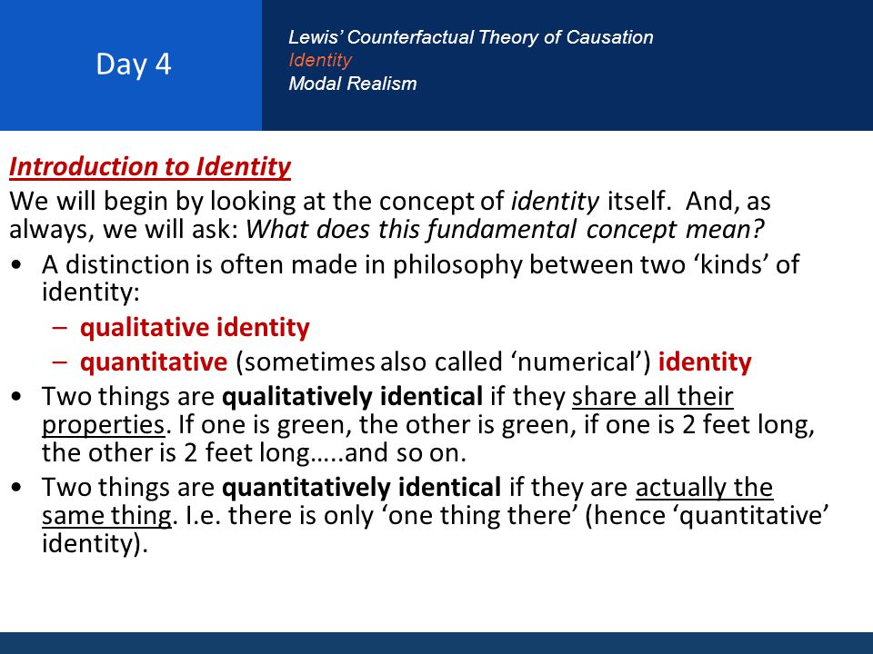 Day 4 Introduction to Identity We will begin by looking at the concept of identity itself.
