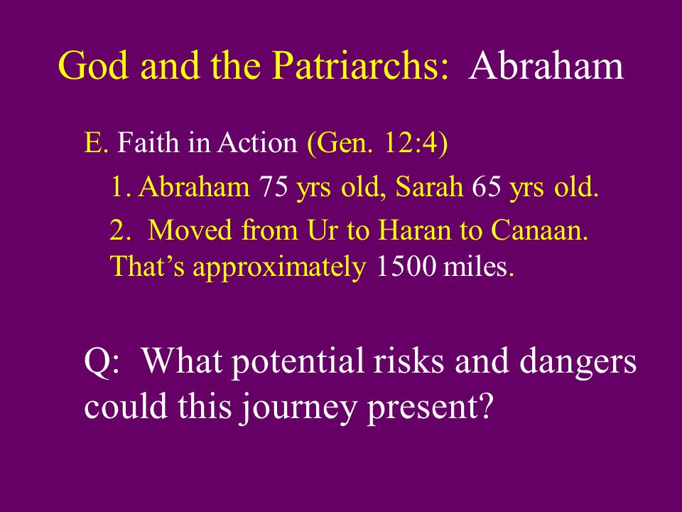 God and the Patriarchs: Abraham E. Faith in Action (Gen.