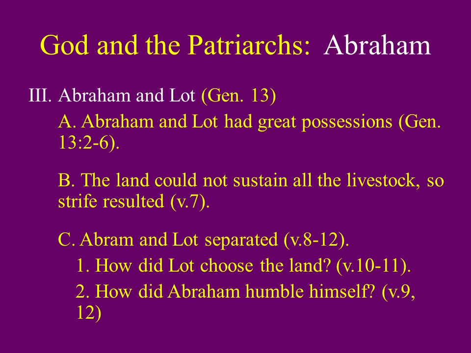 God and the Patriarchs: Abraham III.Abraham and Lot (Gen.