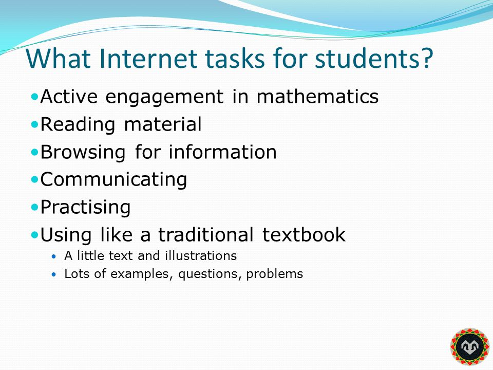 What Internet tasks for students.