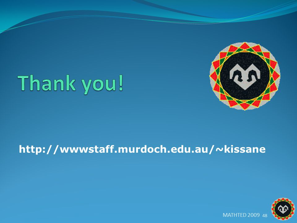 http://wwwstaff.murdoch.edu.au/~kissane MATHTED 2009 48