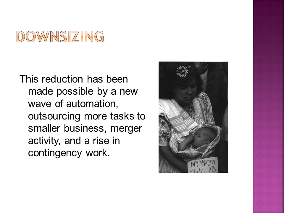 This reduction has been made possible by a new wave of automation, outsourcing more tasks to smaller business, merger activity, and a rise in contingency work.