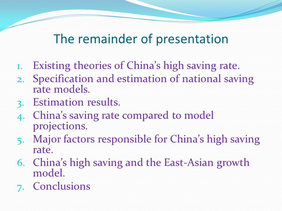 The remainder of presentation 1. Existing theories of China's high saving rate.