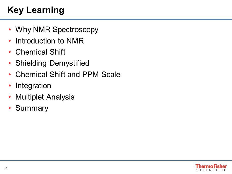 13 Integration NMR is inherently quantitative.