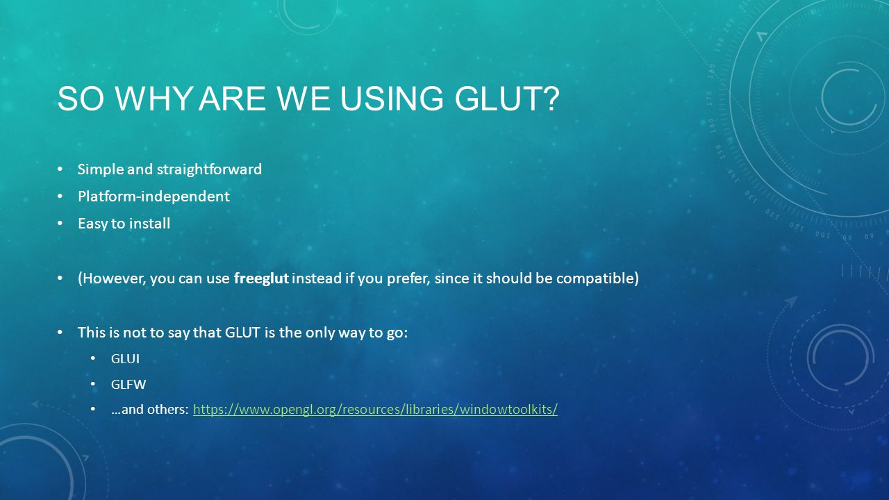 SO WHY ARE WE USING GLUT.
