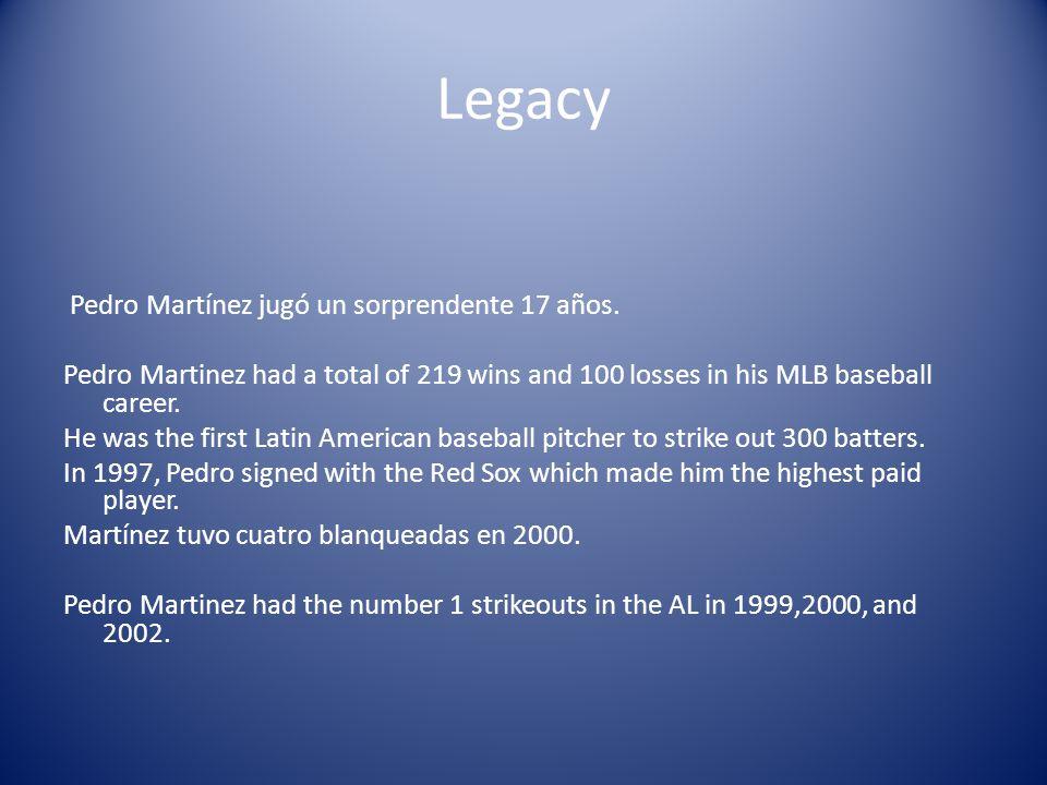 Legacy Pedro Martínez jugó un sorprendente 17 años.