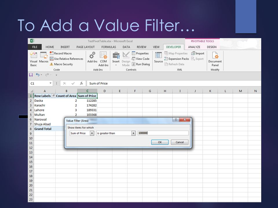 To Add a Value Filter… First, click the drop- down arrow next to the Row Labels heading and choose Value Filters