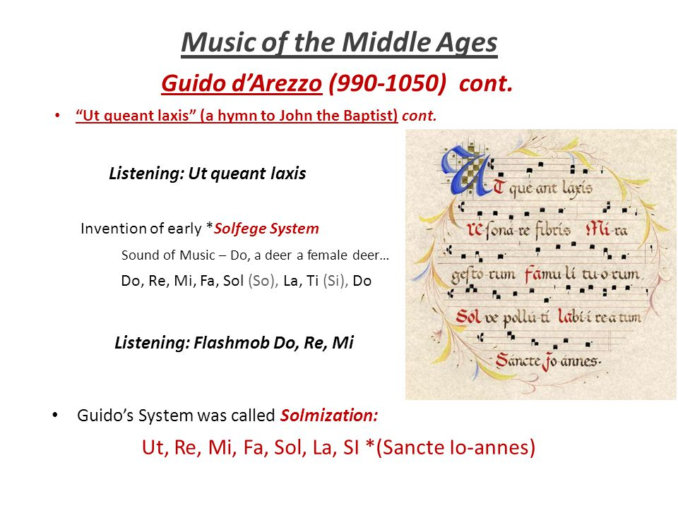 """Music of the Middle Ages Guido d'Arezzo (990-1050) cont. """"Ut queant laxis"""" (a hymn to John the Baptist) cont. Invention of early *Solfege System Sound"""