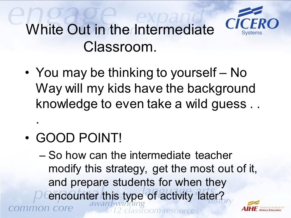 White Out in the Intermediate Classroom. You may be thinking to yourself – No Way will my kids have the background knowledge to even take a wild guess