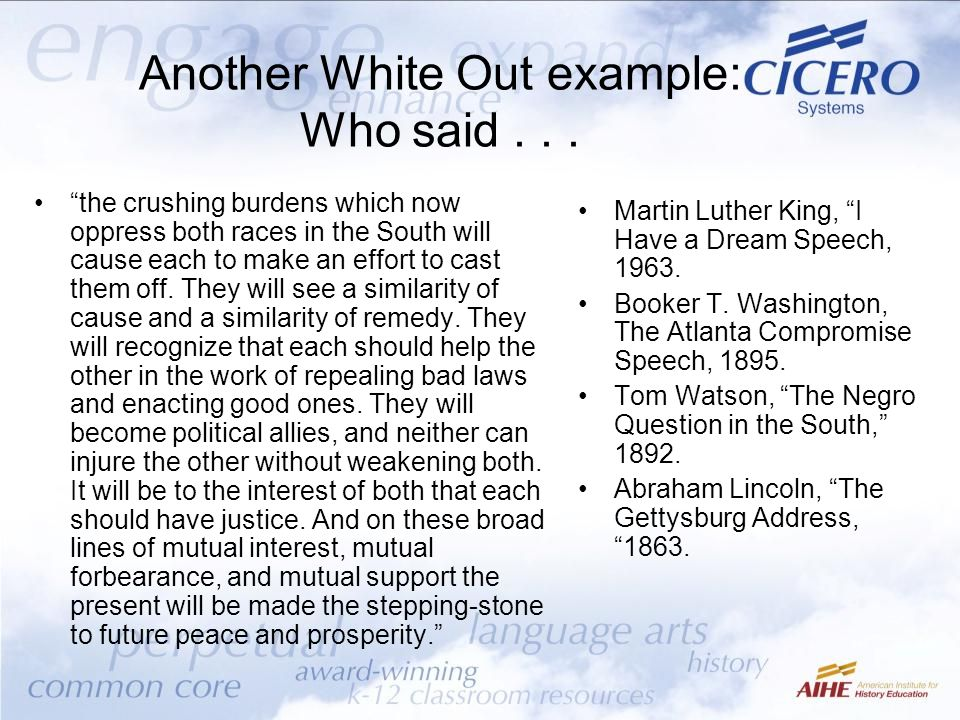 "Another White Out example: Who said... ""the crushing burdens which now oppress both races in the South will cause each to make an effort to cast them"