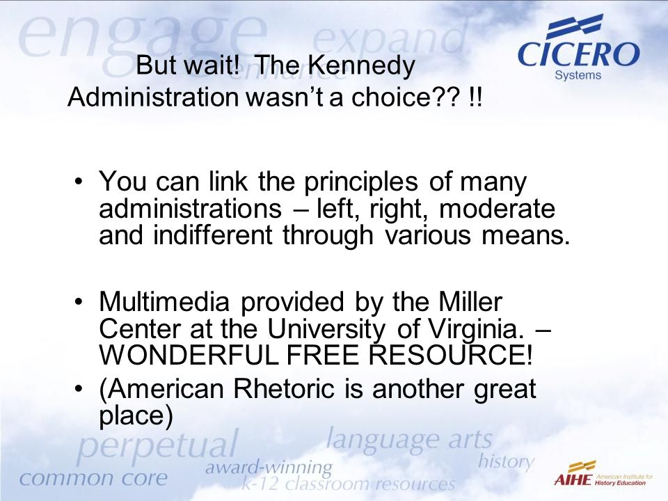 But wait! The Kennedy Administration wasn't a choice??!! You can link the principles of many administrations – left, right, moderate and indifferent t