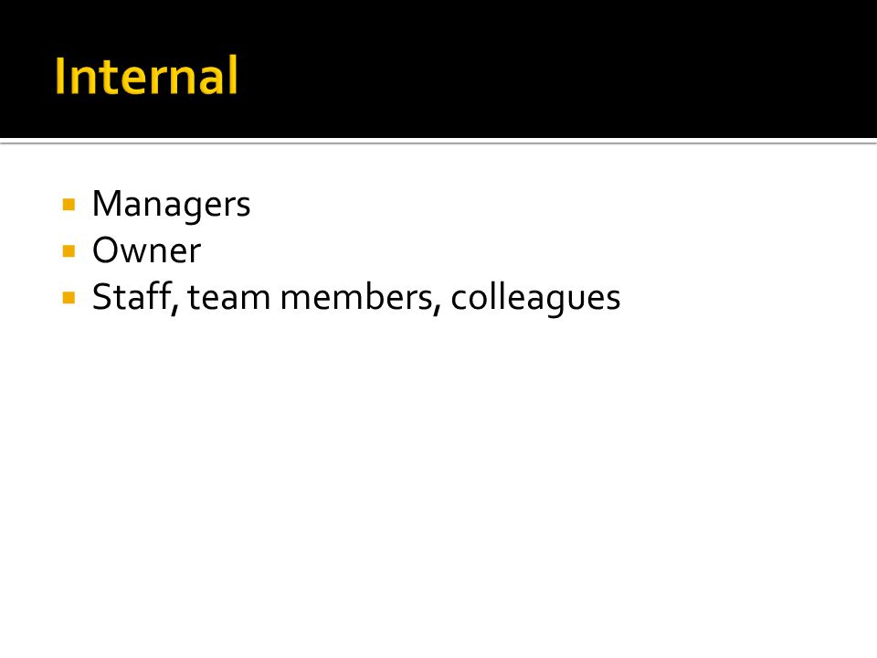  Managers  Owner  Staff, team members, colleagues