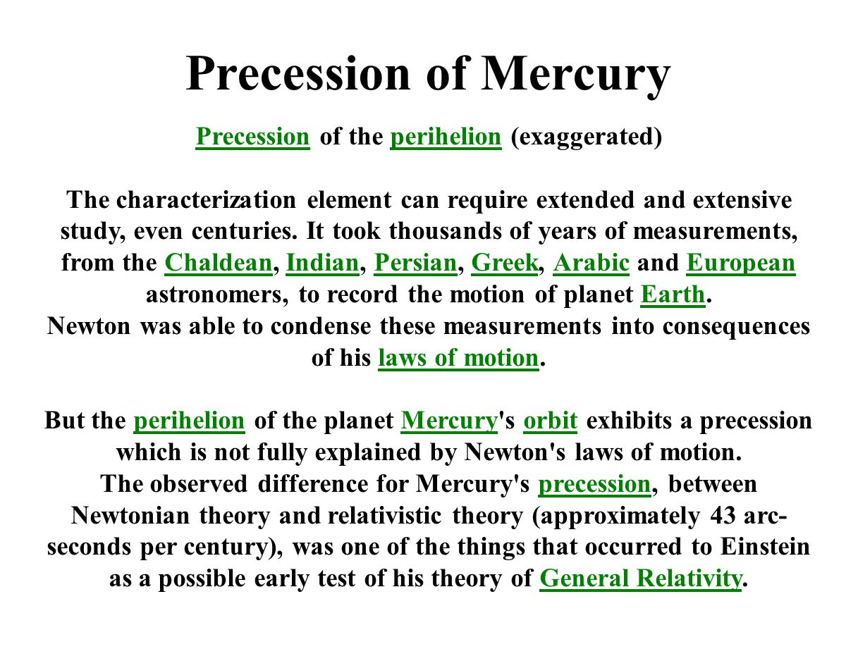 Precession of Mercury PrecessionPrecession of the perihelion (exaggerated)perihelion The characterization element can require extended and extensive study, even centuries.