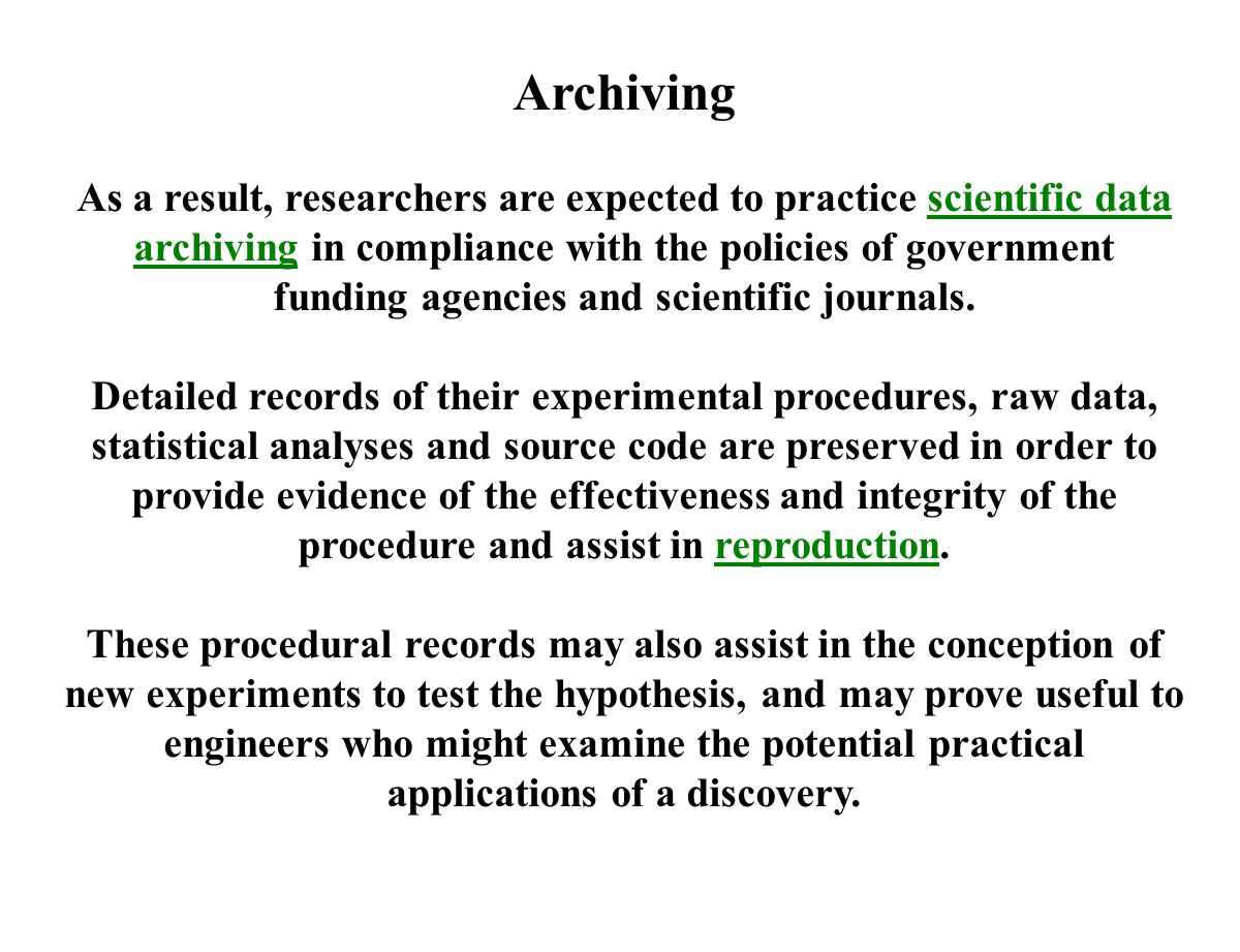 Archiving As a result, researchers are expected to practice scientific data archiving in compliance with the policies of government funding agencies a