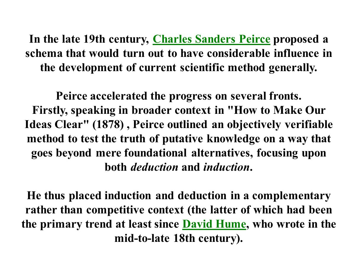 In the late 19th century, Charles Sanders Peirce proposed a schema that would turn out to have considerable influence in the development of current sc