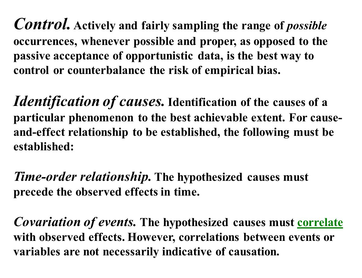 Control. Actively and fairly sampling the range of possible occurrences, whenever possible and proper, as opposed to the passive acceptance of opportu