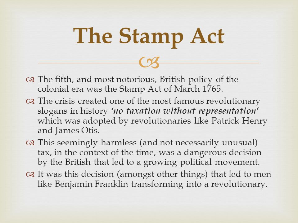   The fifth, and most notorious, British policy of the colonial era was the Stamp Act of March 1765.