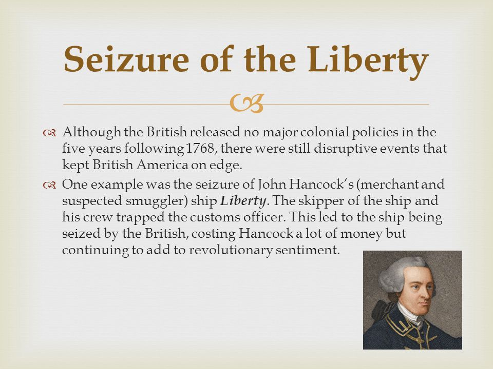   Although the British released no major colonial policies in the five years following 1768, there were still disruptive events that kept British Am