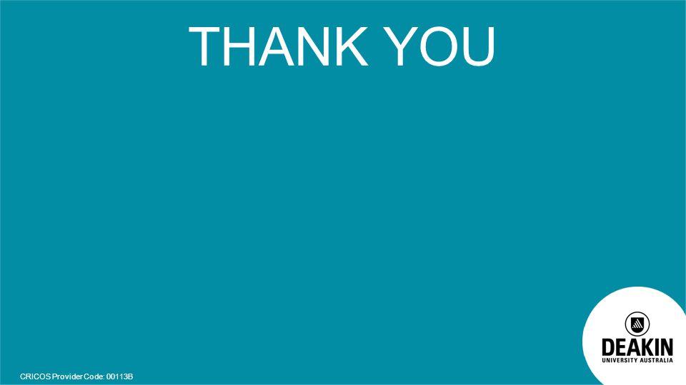 CRICOS Provider Code: 00113B THANK YOU