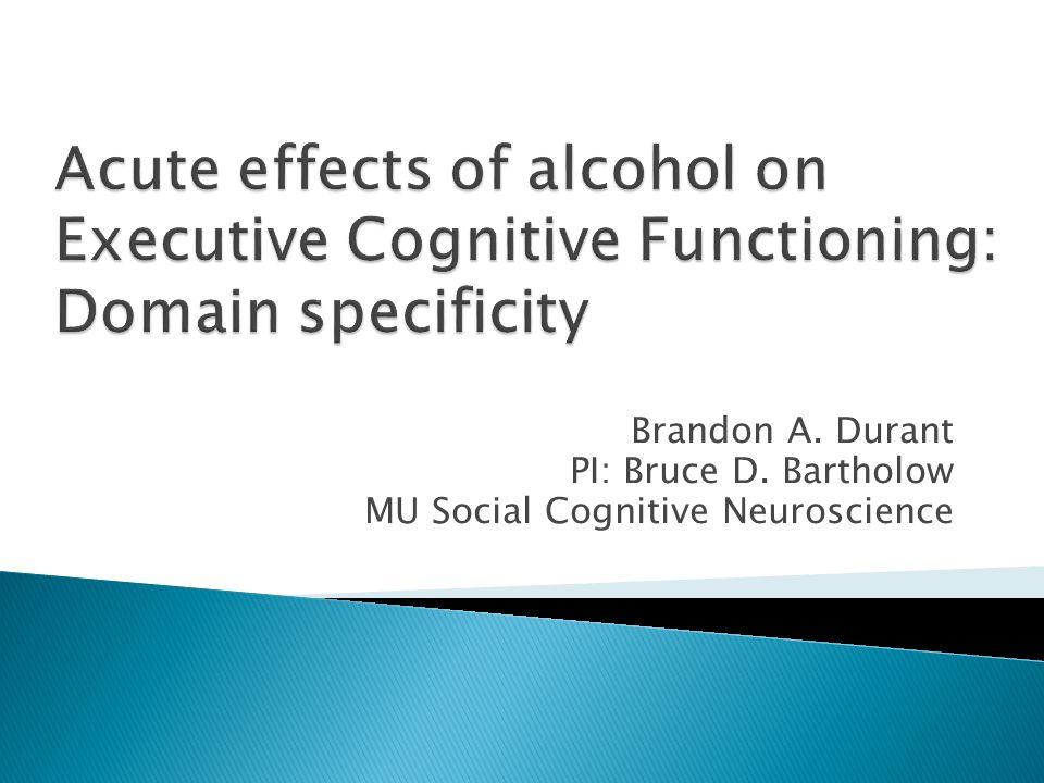 Brandon A. Durant PI: Bruce D. Bartholow MU Social Cognitive Neuroscience