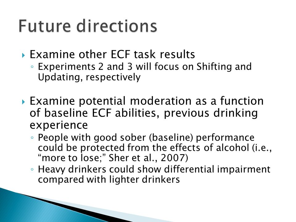  Examine other ECF task results ◦ Experiments 2 and 3 will focus on Shifting and Updating, respectively  Examine potential moderation as a function