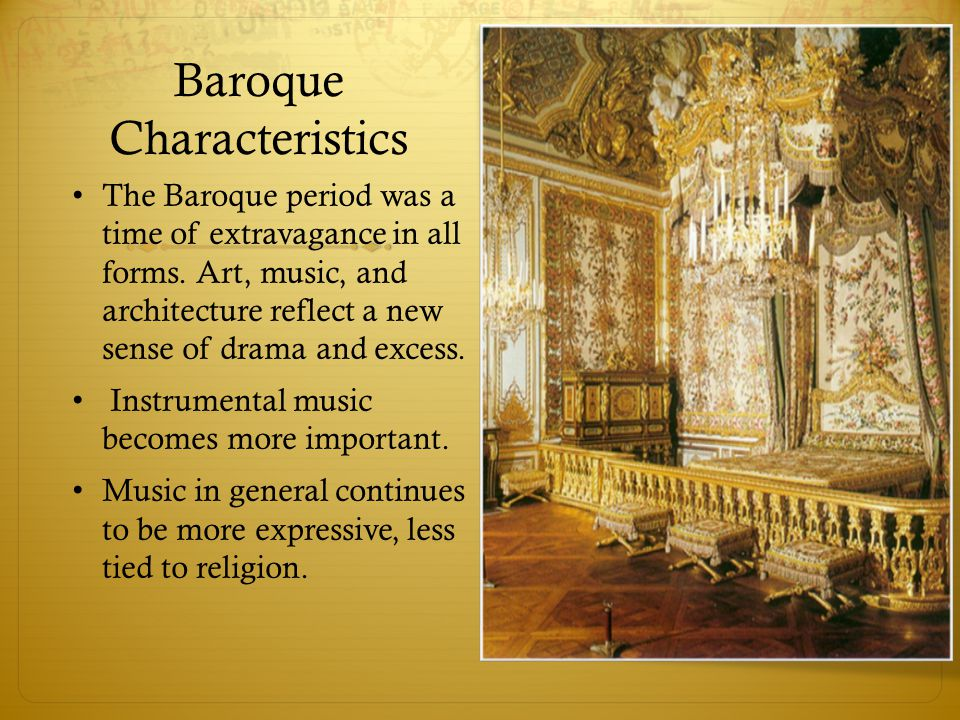 Baroque Characteristics The Baroque period was a time of extravagance in all forms. Art, music, and architecture reflect a new sense of drama and exce