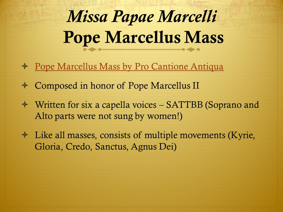 Missa Papae Marcelli Pope Marcellus Mass  Pope Marcellus Mass by Pro Cantione Antiqua Pope Marcellus Mass by Pro Cantione Antiqua  Composed in honor