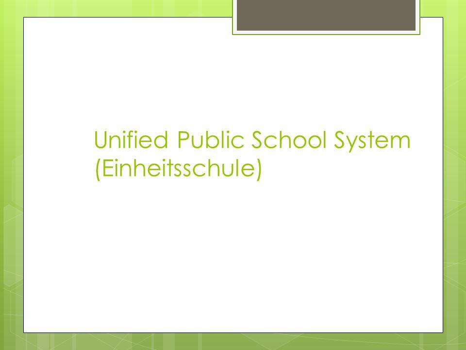 Unified Public School System (Einheitsschule)