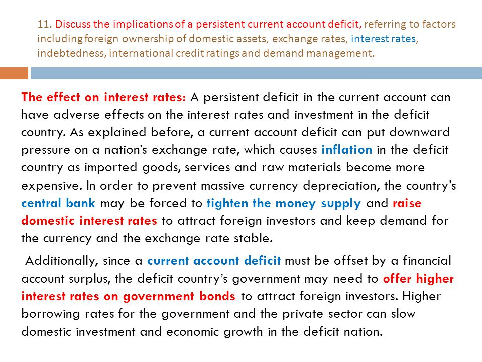 11. Discuss the implications of a persistent current account deficit, referring to factors including foreign ownership of domestic assets, exchange ra