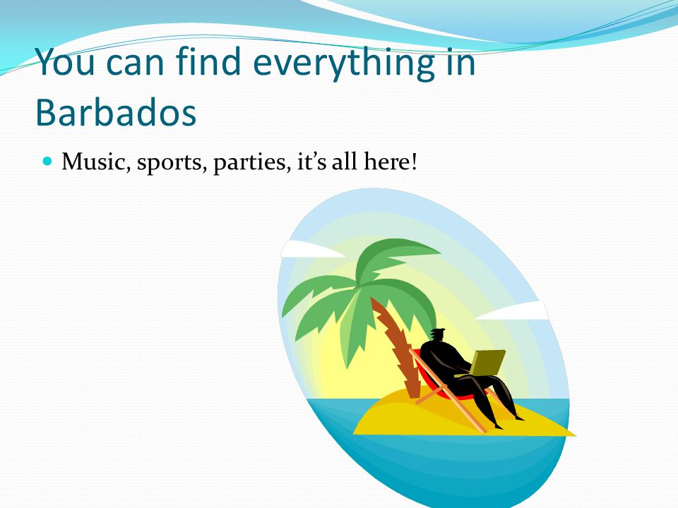 Travel Opportunities Fly into Barbados famed international airport OR take a cruise from the USA!